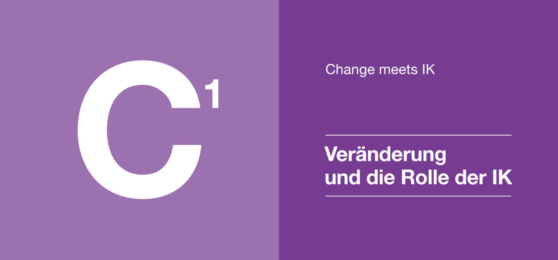 Change 1 - Veränderung und die Rolle der IK