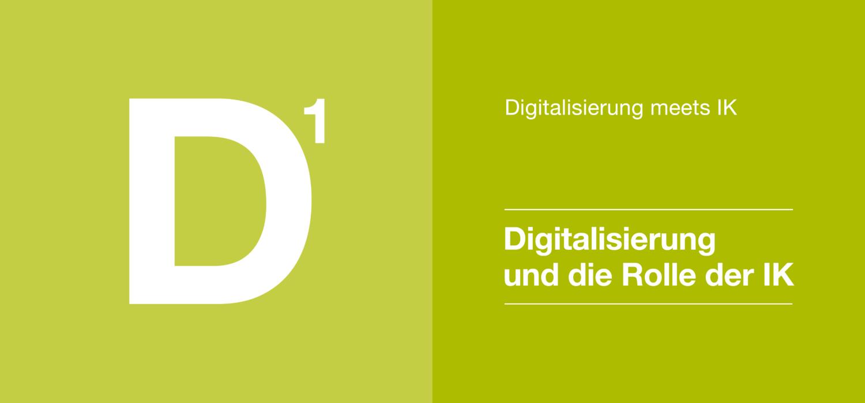 Digitalisierung 1 - Digitalisierung und die Rolle der IK
