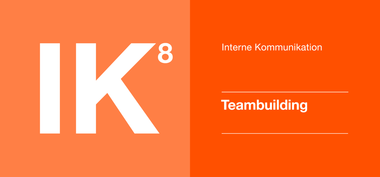 Interne Kommunikation 8 - Teambuilding