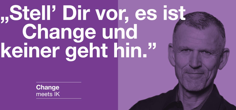 Change meets IK - Zitat